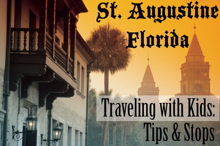 Travel to St. Augustine Florida with Kids -- tips and stops