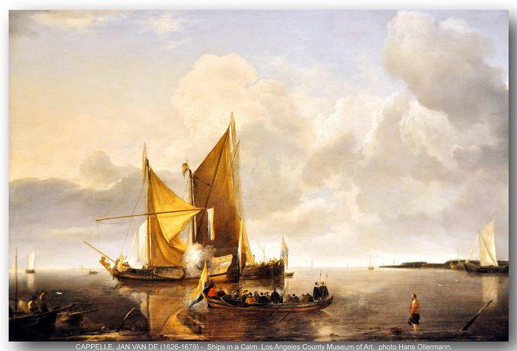 CAPPELLE, JAN VAN DE (1626-1679) - Ships in a Calm. Los Angeles County Museum of Art. 1650-1655.