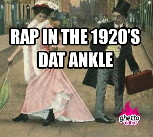"""""""Yea, gurl, you kno da one...Dat ankle under yo boots n socks n slip n dress--covered like it sinnin' in church ery day!!"""" Lol, oh how the times have changed!!"""