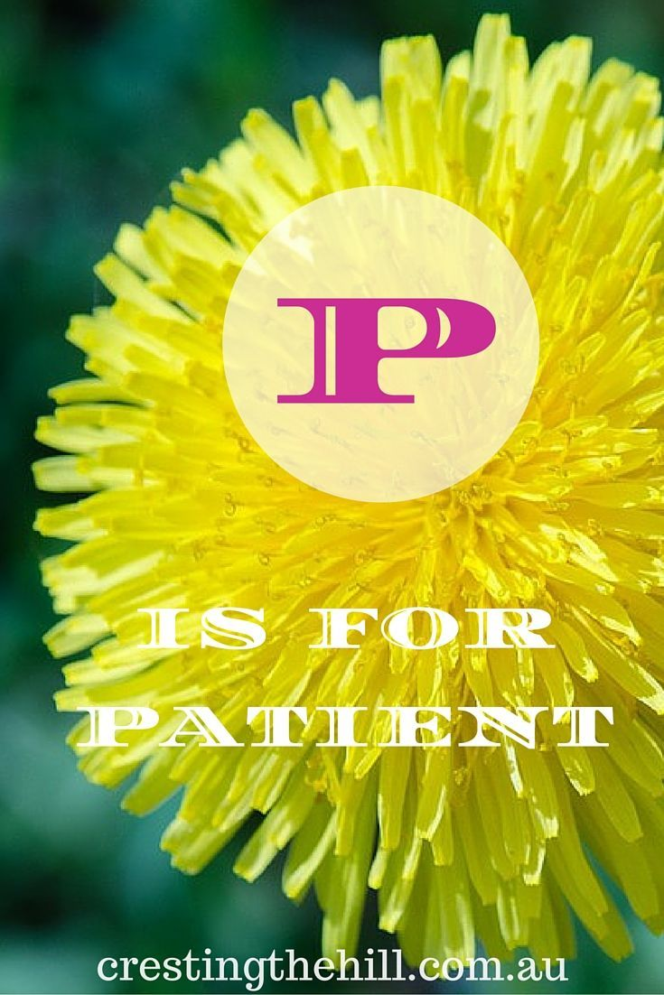 The A-Z of Positive Personality Traits - P is for Patient: