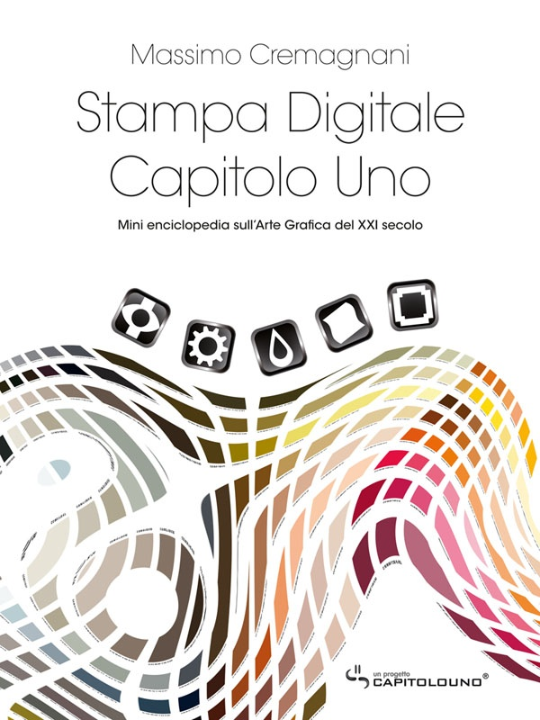 Stampa Digitale Capitolo Uno (Digital Printing Chapter One), the first book in the world that explains everything about digital printing.        Official Webpage: http://www.capitolouno.com/wp1/stampa-digitale-capitolo-uno      Preview: http://issuu.com/capitolouno/docs/sdc1_demo_03      Ebook: http://bit.ly/ZkIMJN
