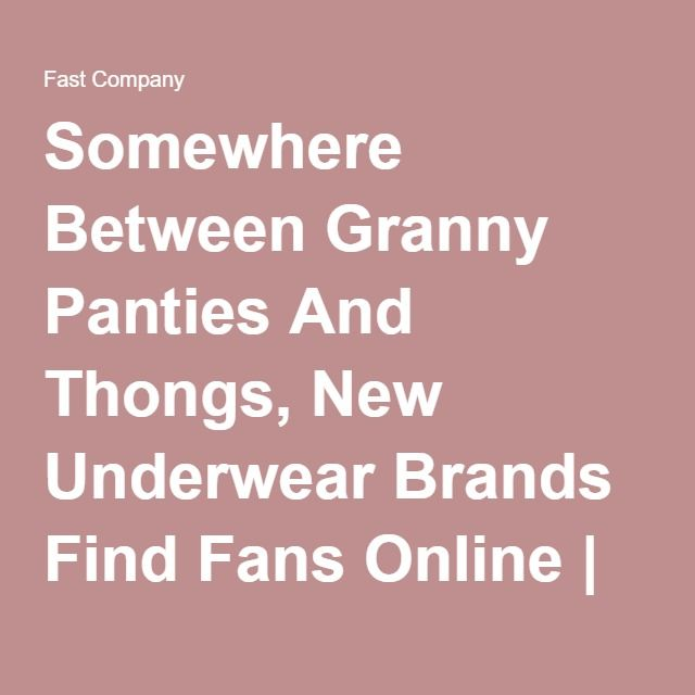 Somewhere Between Granny Panties And Thongs, New Underwear Brands Find Fans Online