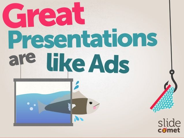 Great Presentations Are Like Ads by @slidecomet  @itseugenec @kaixinspeaking by Slide Comet via slideshare