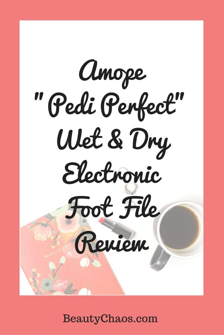 Amope Pedi Perfect Wet & Dry Electronic Foot File   Perfect Pedicures   BeautyChaos.com #pedicure #amope #pediperfect