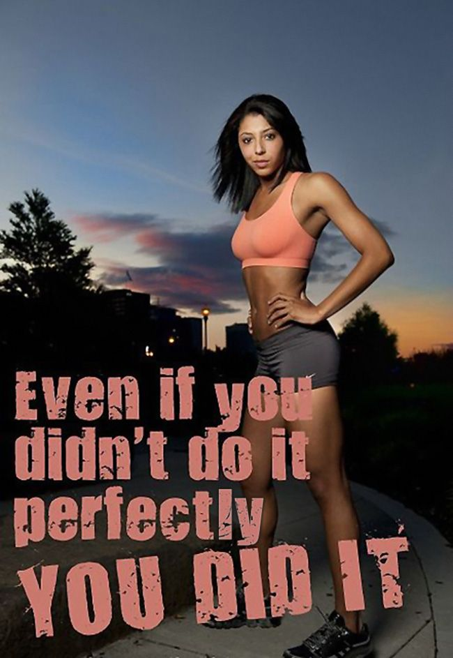 """""""Even if you didn't do it perfectly, you did it"""" #fitness #inspiration"""