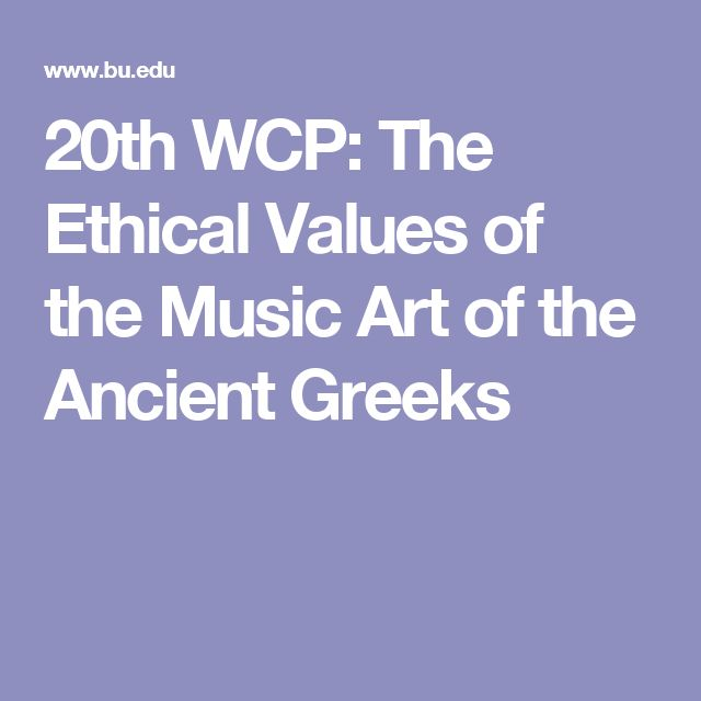 20th WCP: The Ethical Values of the Music Art of the Ancient Greeks