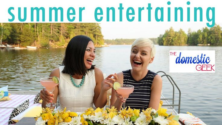 EASY SUMMER ENTERTAINING | COLLAB with THE DOMESTIC GEEK