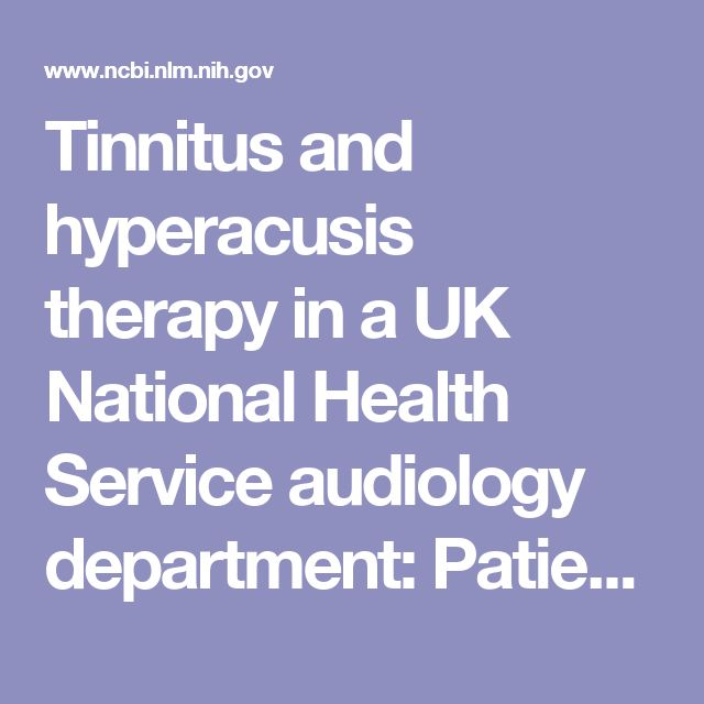 Tinnitus and hyperacusis therapy in a UK National Health Service audiology department: Patients' evaluations of the effectiveness of treatments