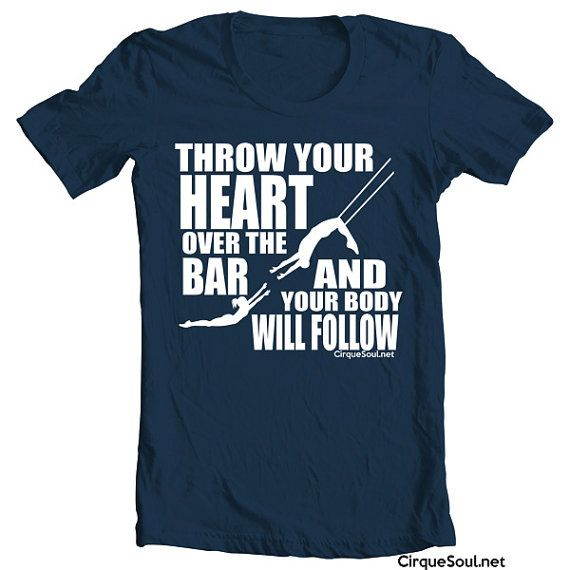 Throw your Heart over the Bar  Flying Trapeze TShirt   by CirqueSoul