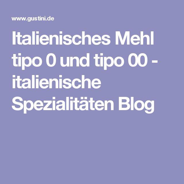 Italienisches Mehl tipo 0 und tipo 00 - italienische Spezialitäten Blog