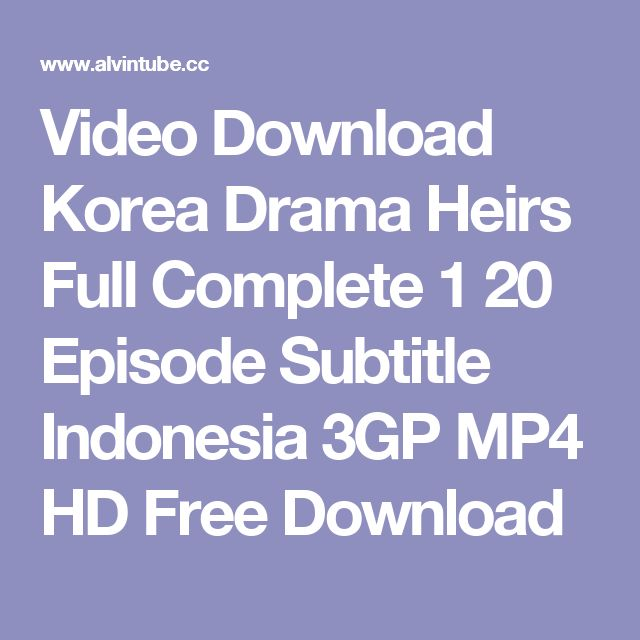 Video Download Korea Drama Heirs Full Complete 1 20 Episode Subtitle Indonesia 3GP MP4 HD Free Download