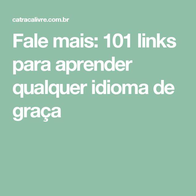 Fale mais: 101 links para aprender qualquer idioma de graça