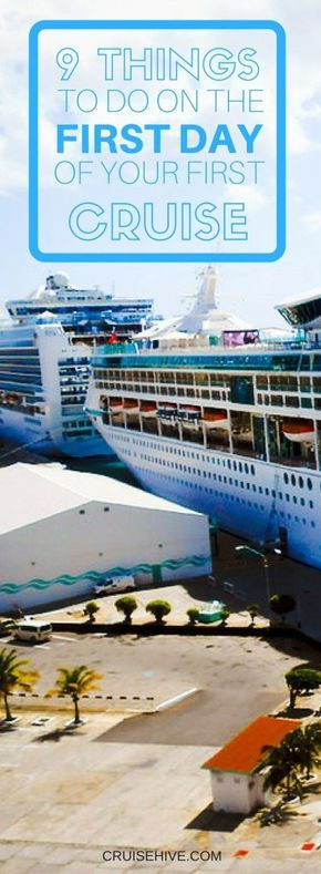 In all the excitement (and a bit of confusion) on the first day of your first cruise, here's a list to help.