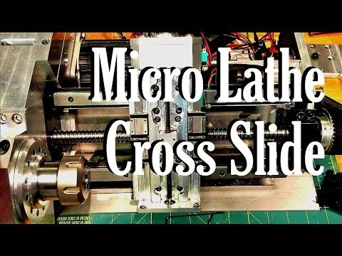 The Micro Lathe:  Cross slide and brief project summary - YouTube