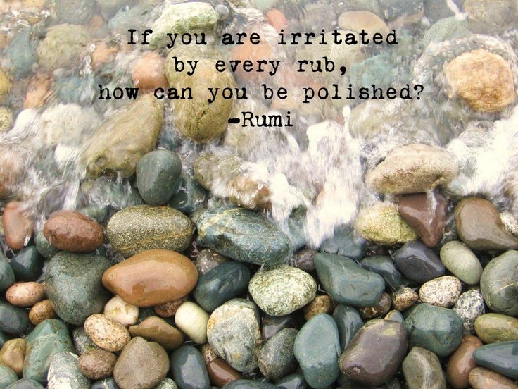 "SALE - Photo of Smooth Ocean Stones with Rumi Quote. $12.00, via Etsy. ""If you are irritated by every rub, how can you be polished?""-Rumi"