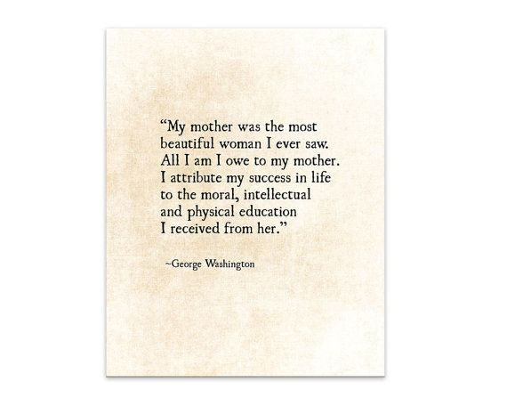 Mothers Quote George Washington Quote by ShadetreePhotography