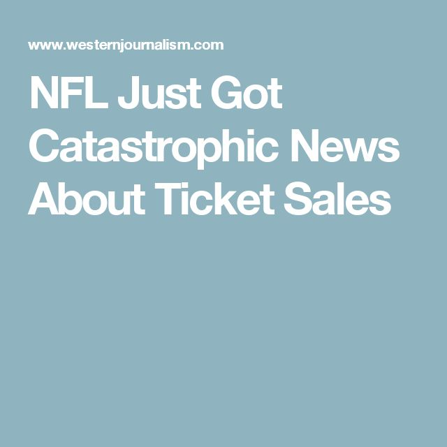 NFL Just Got Catastrophic News About Ticket Sales