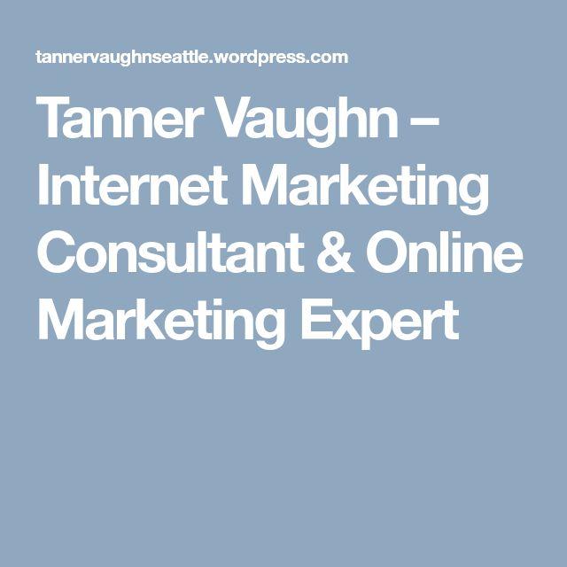 Tanner Vaughn – Internet Marketing Consultant & Online Marketing Expert