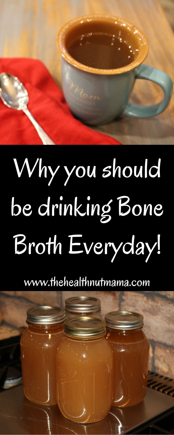 Why you should be drinking Bone Broth Everyday! The benefits of Bone Broth. If you have leaky gut or autoimmune disease, you need to be drinking it everyday! Great for Hair, Nails, Cellulite too! www.thehealthnutmama.com