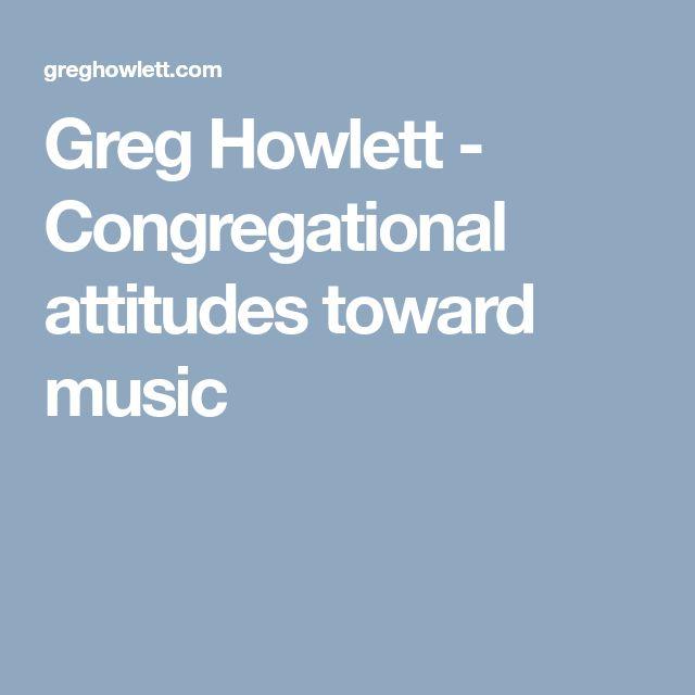 Greg Howlett - Congregational attitudes toward music