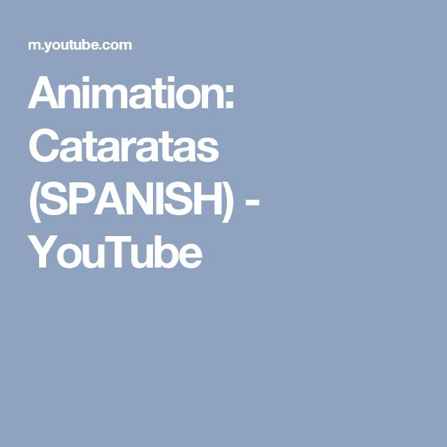 Animation: Cataratas (SPANISH) - YouTube