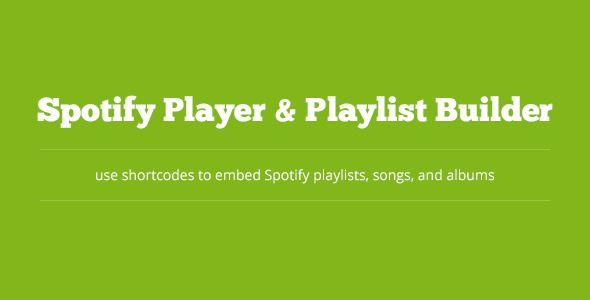 Spotify Player & Playlist Builder - CodeCanyon Item for Sale