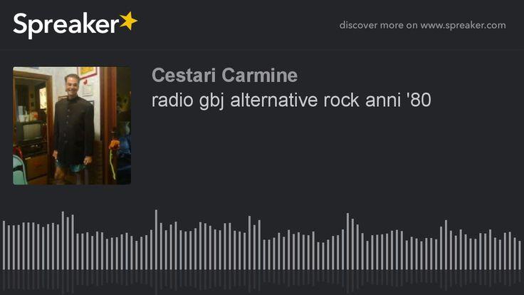 radio gbj alternative rock anni '80 (part 3 di 5)