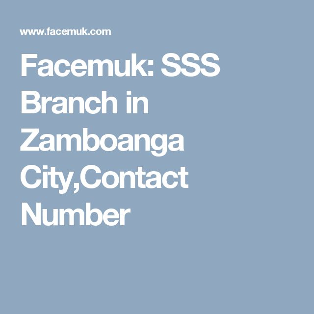 Facemuk: SSS Branch in Zamboanga City,Contact Number