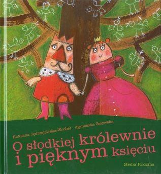 O słodkiej królewnie i pięknym księciu - Wydawnictwo Media Rodzina - Książki, Audiobooki, eBooki