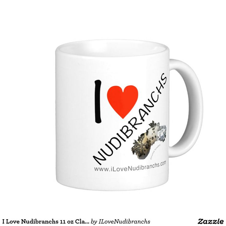 I Love Nudibranchs 11 oz Classic Mug I Love Nudibranchs Stainless Steel 15 oz Mug #nudibranch #iLoveNudibranchs #Mug #ClassicMug @zazzle