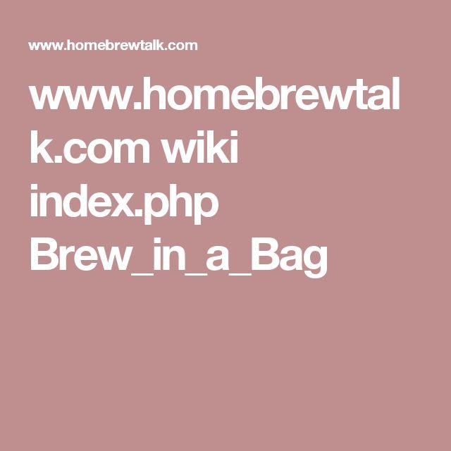 www.homebrewtalk.com wiki index.php Brew_in_a_Bag