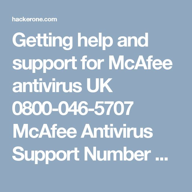 Getting help and support for McAfee antivirus UK 0800-046-5707 McAfee Antivirus Support Number UK