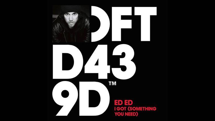 Ed Ed 'I Got' (Something You Need) (Oliver Dollar Remix)