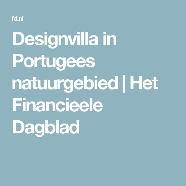 Designvilla in Portugees natuurgebied | Het Financieele Dagblad