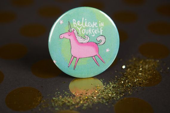 Believe in yourself Unicorn  55mm  Pin Badge  Keyring