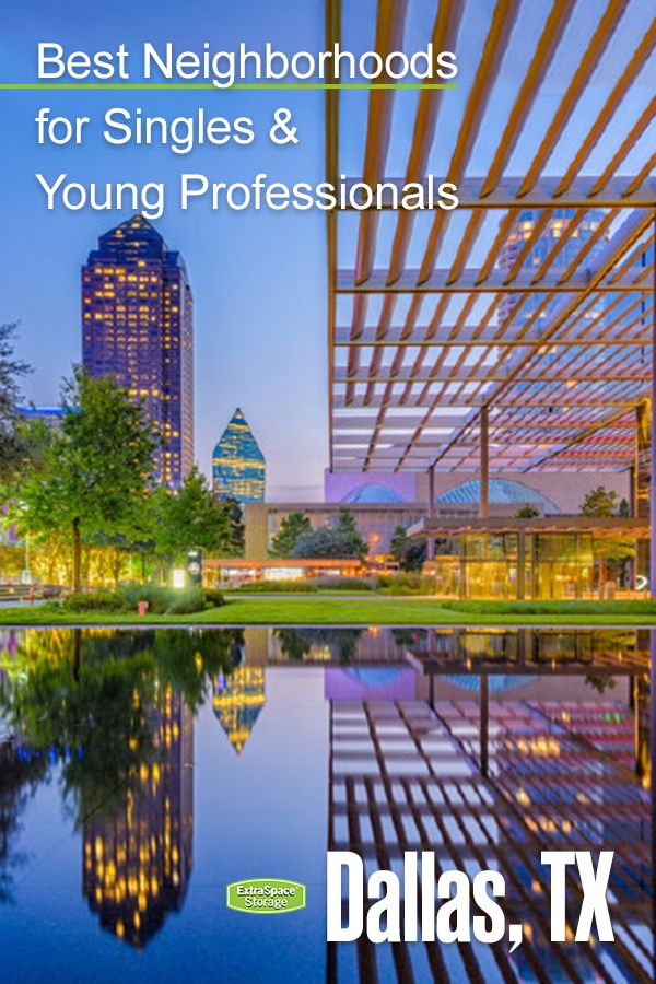 5 Best Places To Live In Dallas For Singles Young Professionals Extra Space Storage Best Places To Live Moving To Dallas Living In Dallas