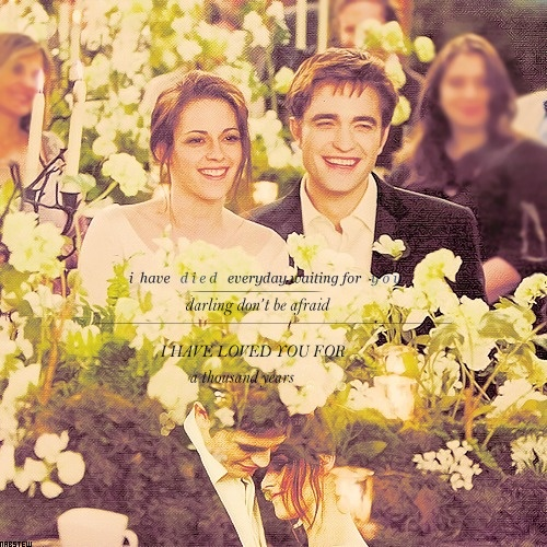 """""""I have died everyday waiting for you, darling to be afraid, I have loved you for a thousand years..."""""""