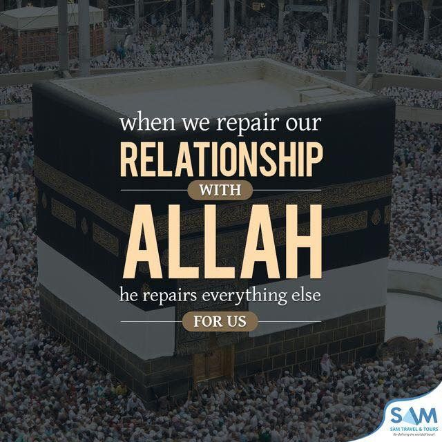 """When we repair our relationship with Allah, He repairs everything else for us."""
