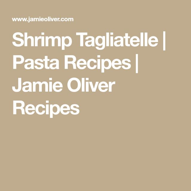 Shrimp Tagliatelle | Pasta Recipes | Jamie Oliver Recipes
