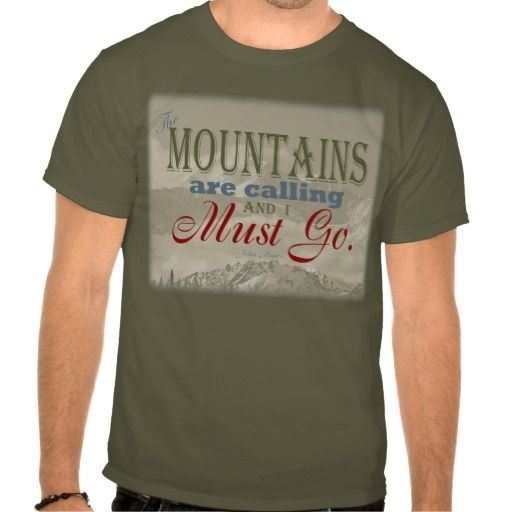 Vintage Typography The mountains are calling; Muir Shirts