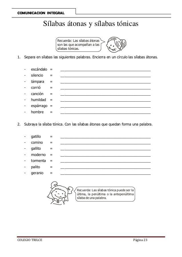 COMUNICACION INTEGRAL  Sílabas átonas y sílabas tónicas Recuerda: Las sílabas átonas son las que acompañan a las sílabas t...
