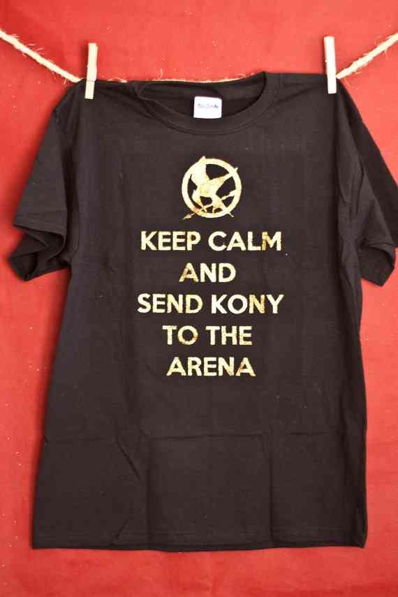 Keep calm and send Kony to the arena (Hunger Games reference)