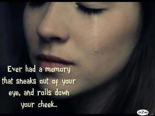 Ever had a memory that sneaks out of your eye, and rolls down your cheek. (1/20/2014) The Grieving Process  (CTS)