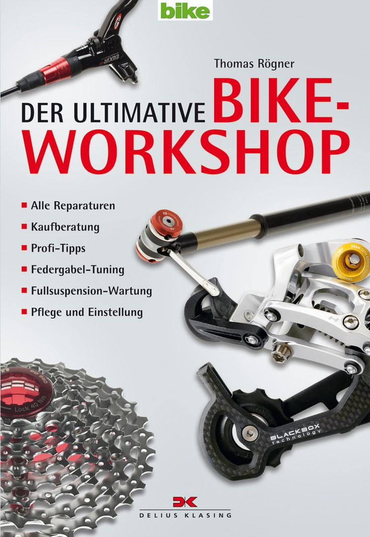 Der ultimative Bike-Workshop - Alle Reparaturen, Kaufberatung, Profi-Tipps, Federgabel-Tuning, Fullsuspension-Wartung, Pflege und Einstellung