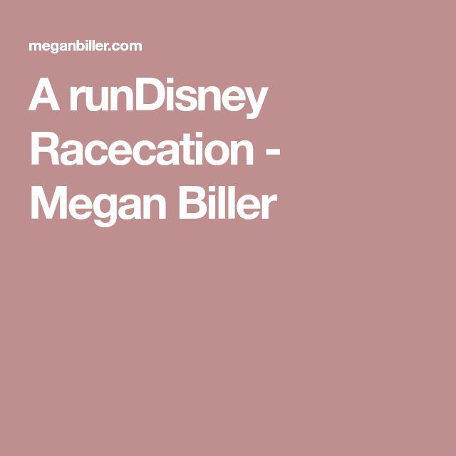 A runDisney Racecation - Megan Biller
