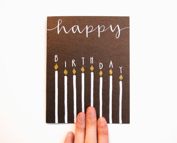 Happy Birthday Greeting Card with Handwritten Calligraphy and Block Lettering . Birthday Candles . White Ink on Chocolate Shimmer on Etsy, Sold