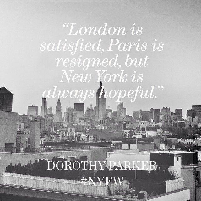 "New York is always hopeful."" - Dorothy Parker | Wise Words ..."