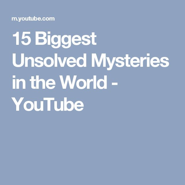 15 Biggest Unsolved Mysteries in the World - YouTube