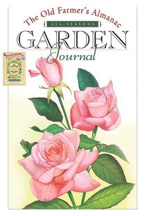The Old Farmer's Almanac All-Seasons Garden Journal