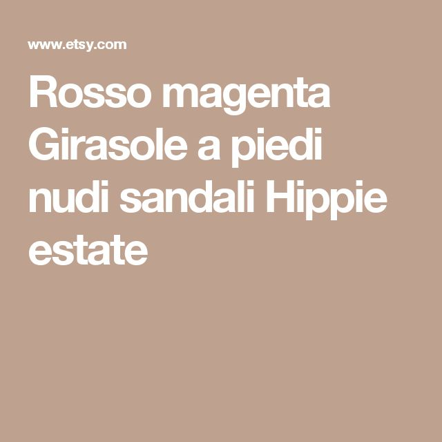 Rosso magenta Girasole a piedi nudi sandali Hippie estate